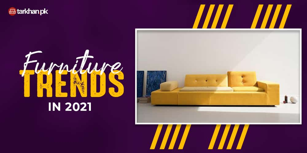 Furniture Trends 2021