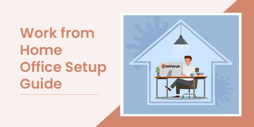 Work From Home Office Setup Guide